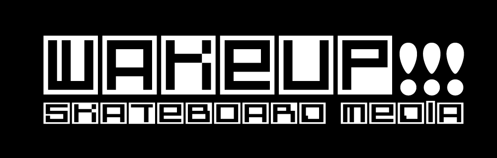 WakeUp!!! Skateboard Media
