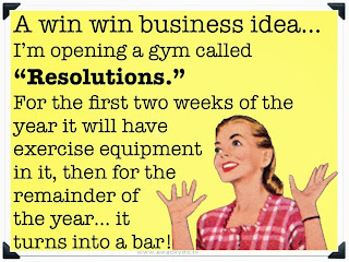 A win win business idea... I'm opening a gym called resolutions.  For the first two weeks of the year it will have exercise equipment in it, then for the remainder of the year...it turns into a bar!, vintage lady with hands in the air