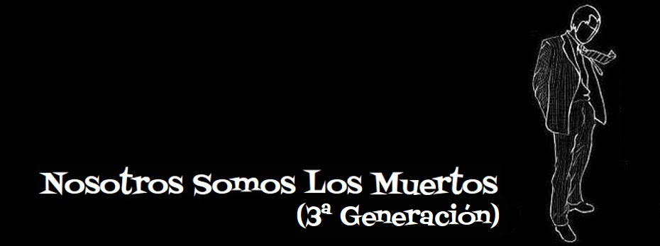 Nosotros Somos Los Muertos (3 Generacin)
