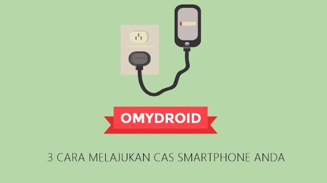 3 Cara Melajukan Cas Smartphone Anda