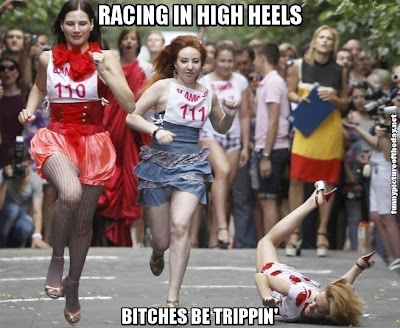 Women Racing In High Heels Bitches Be Trippin Funny Epic Fail