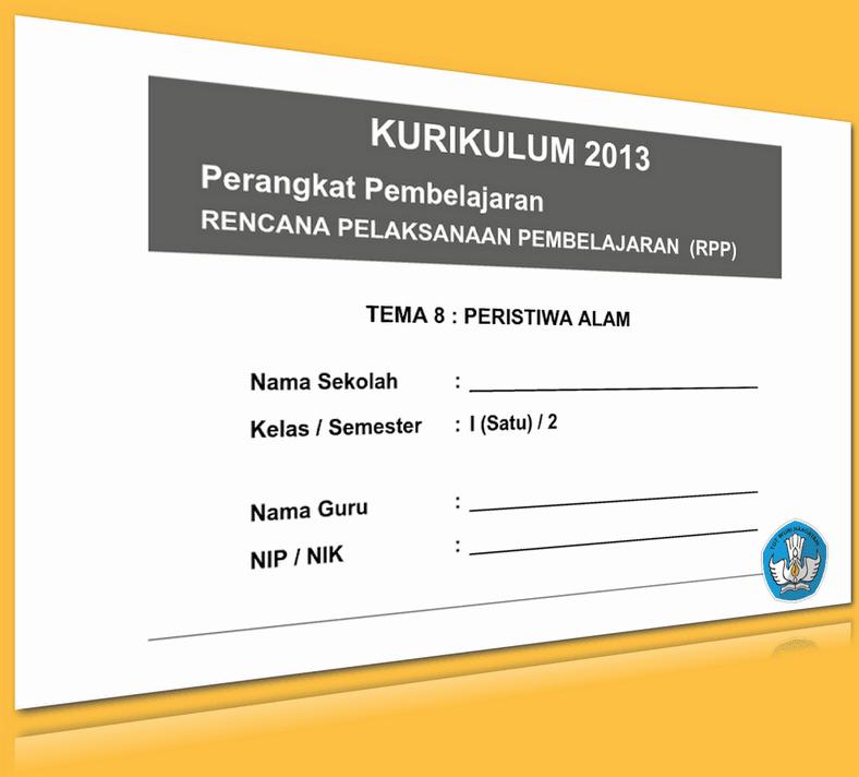 RPP KURIKULUM 2013 SD KELAS 1 SEMESTER 2 TEMA PERISTIWA ALAM LENGKAP PER SUBTEMA UPDATE 2016 (169 HALAMAN)