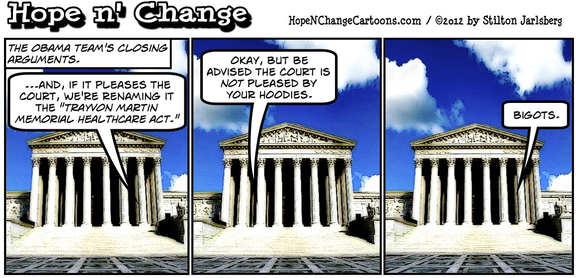 Supreme Court hears the final day of testimony about Obamacare and how it will destroy America, hopenchange, hope n' change, hope and change, stilton jarlsberg, tea party, political cartoon