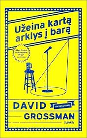 """Šiuo metu skaitau: David Grossman """"Užeina kartą arklys į barą"""""""