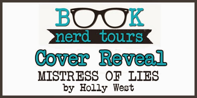 http://www.booknerdtours.com/2014/cover-reveal-mistress-of-lies-by-holly-west.html