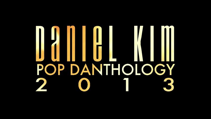 Daniel Kim - Pop Danthology 2013