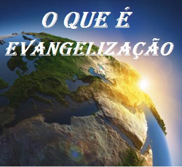 EBD: O que é Evangelização