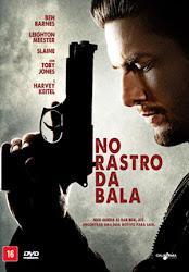 Baixar Filme No Rastro da Bala [2014] (Dual Audio)