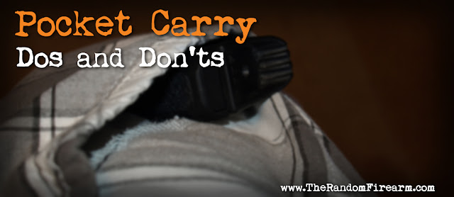 http://www.therandomfirearm.com/2015/06/dos-and-donts-of-pocket-carry.html
