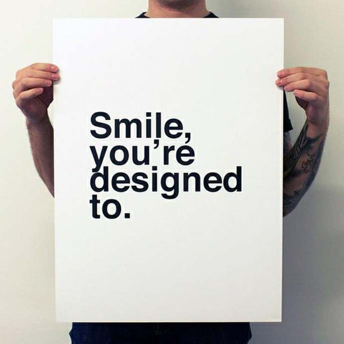 Inspirational Quote: Smile, you're designed to.