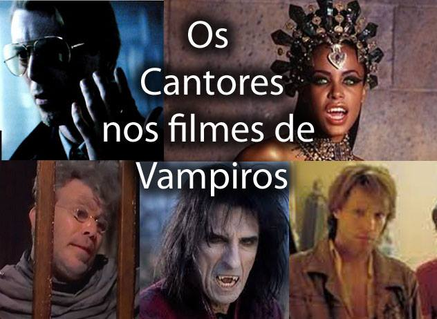 Matéria sobre Cantores nos filmes de Vampiros