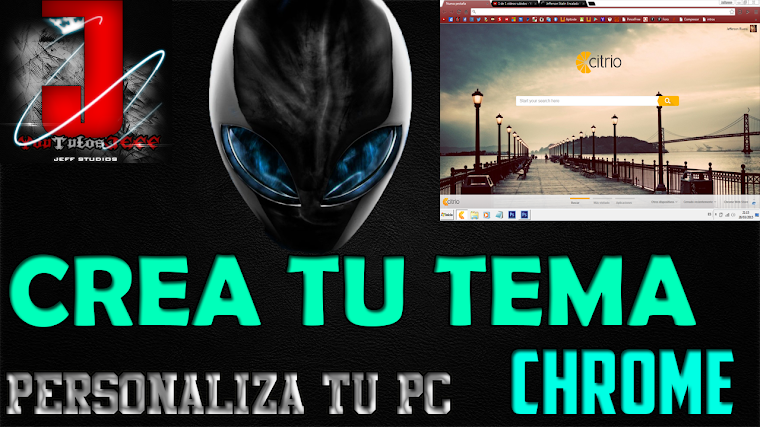 COMO CREAR TU PROPIO TEMA PARA GOOGLE CHROME | 2015