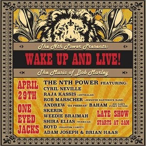 4/29 (Late Night) : The Nth Power presents WAKE UP & LIVE: The Music of Bob Marley