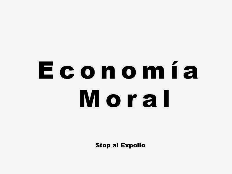 ¡¡ economía moral YA !!