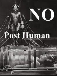 Evitiamo la Post Umanità
