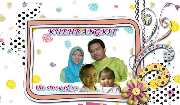 Kuehbangkit ~ the story of us