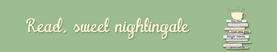 Read, sweet nightingale