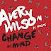 Avery Wilson Ft. Migos - Change My Mind Lyrics