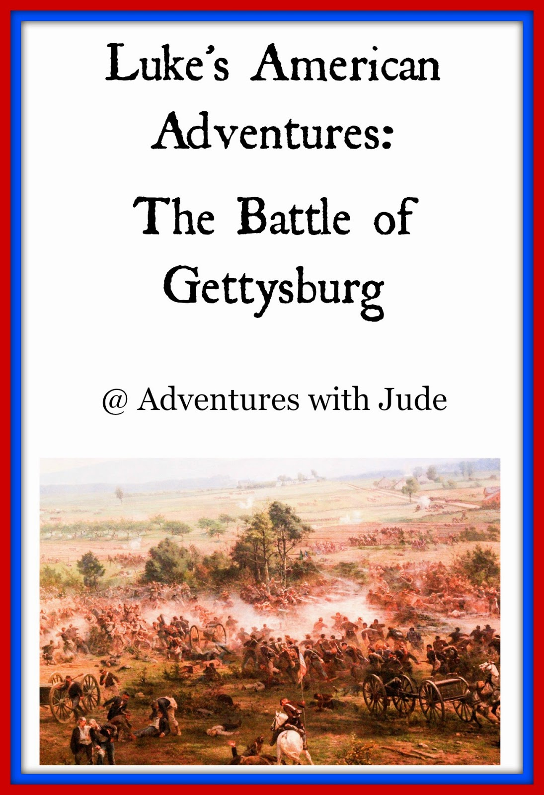 Luke's American Adventures: The Battle of Gettysburg