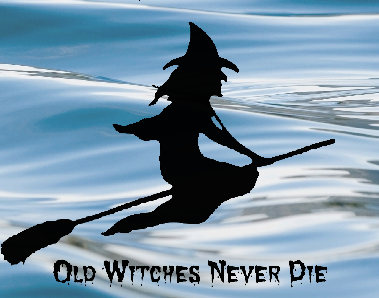 Old Witches Never Die