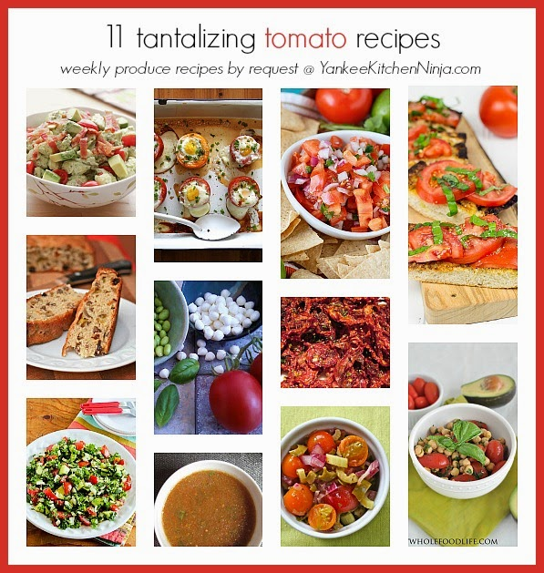 Eleven easy, healthy recipes for fresh, sun-ripened summer tomatoes
