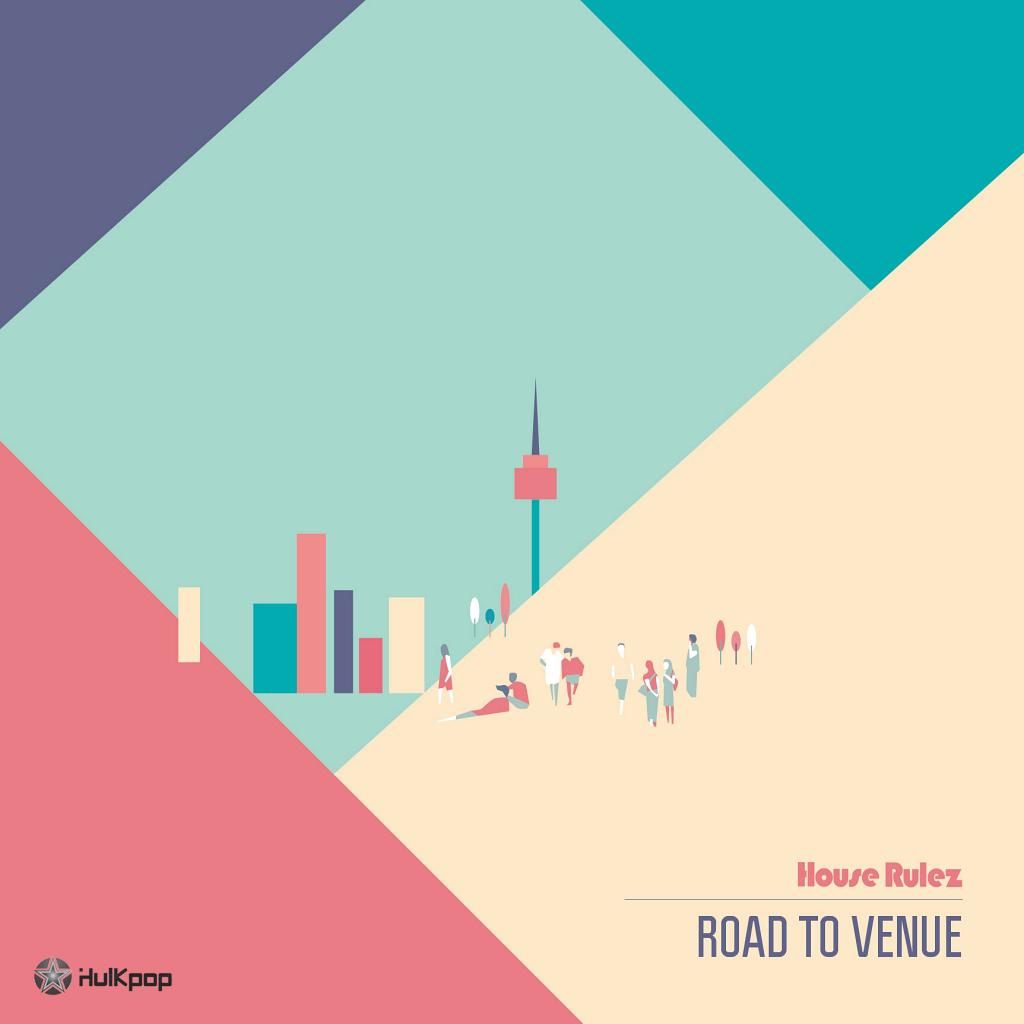 House Rulez – Vol.5 ROAD TO VENUE