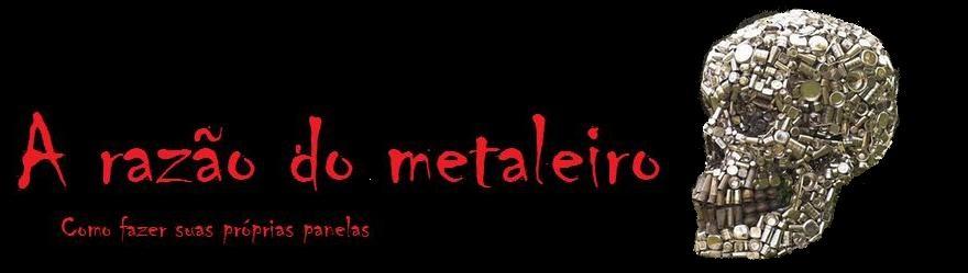 A Razão do Metaleiro