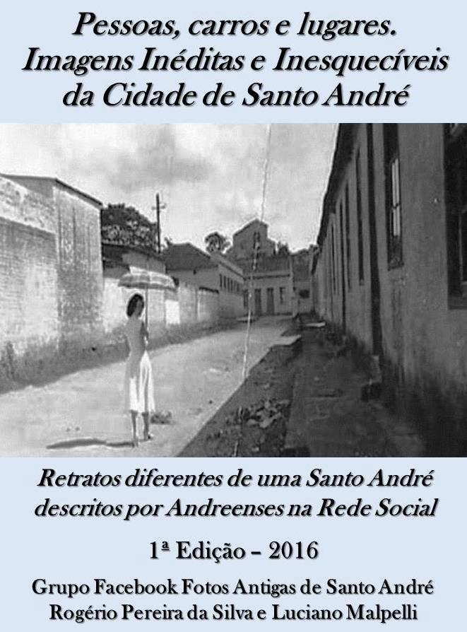 Livro Fotos Antigas Santo André 1ª Edição