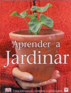 Aprender a Jardinar  Uma introduo Completa  Jardinagem