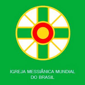 IGREJA MESSIÂNICA MUNDIAL DO BRASIL