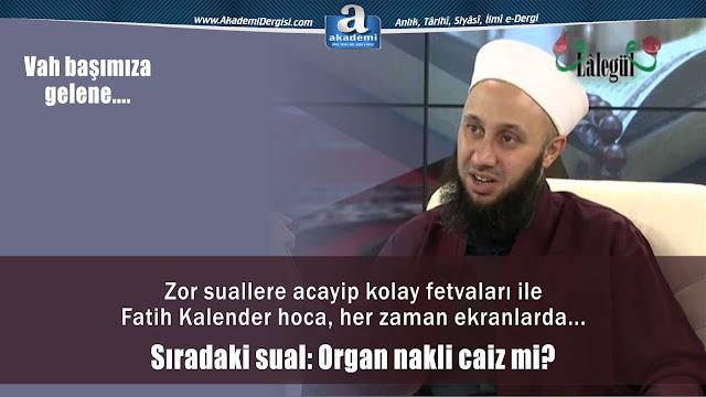 Fatih Kalender hocadan soruldu: Organ nakli caiz mi?