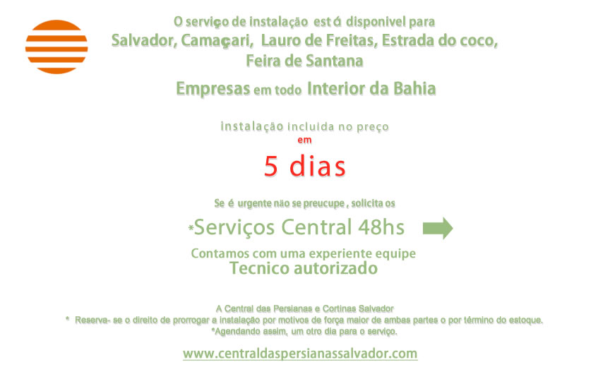 Instalaçäo dos serviços Central das Persianas e Cortinas Salvador