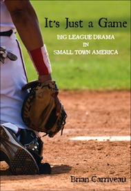 It's Just a Game. The Debut Book By Author Brian Carriveau.
