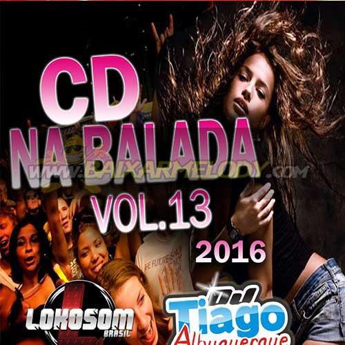 Cd Na Balada Vol.13 - 2016 - Dj Tiago Albuquerque