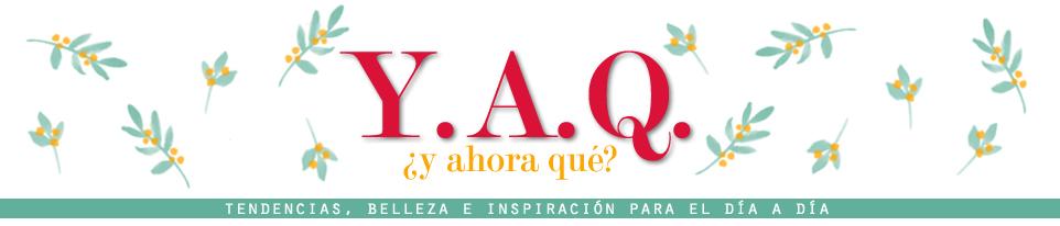 Y. A. Q. - Blog de moda, inspiración y tendencias