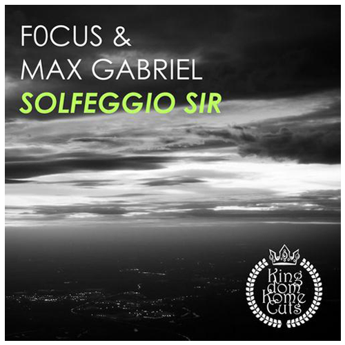 Max Gabriel & Focus - Solfeggio Sir / Kingdom Kome Cuts 2014