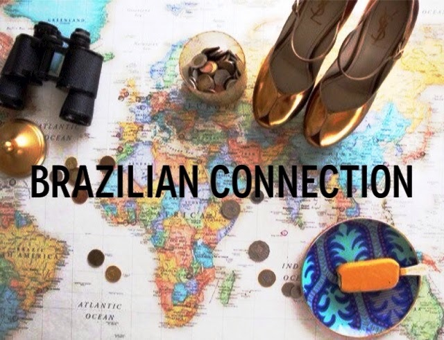 Brazilian Connection - Fashion Blogger - Made in Brazil - Gabriela Souza