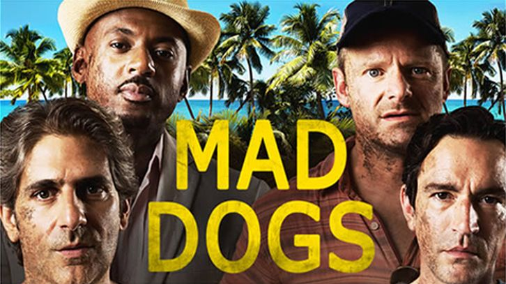 Mad Dogs - No More Episodes to be Made