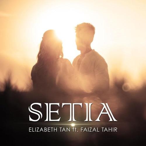 Lirik lagu Setia penyanyi Elizabeth Tan feat Faizal Tahir, gambar Elizabeth Tan & Faizal Tahir