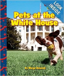 http://www.amazon.com/White-House-Scholastic-Nonfiction-Readers/dp/0531224333/ref=sr_1_2?s=books&ie=UTF8&qid=1395592551&sr=1-2&keywords=pets+at+the+white+house