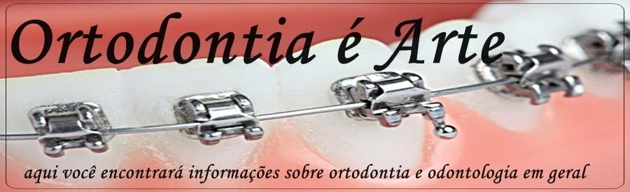 Ortodontia é Arte