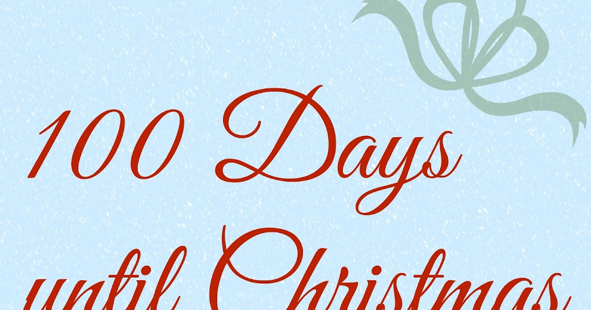 the moy life 100 days until christmas - How Many Days Before Christmas