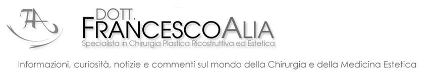 ChirurgiaEsteticaBlog - dott Francesco Alia - Specialista in Chirurgia Plastica ed Estetica