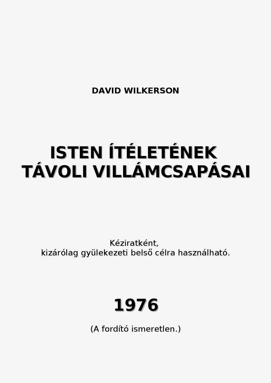 David Wilkerson-Isten Ítéletének Távoli Villámcsapásai-