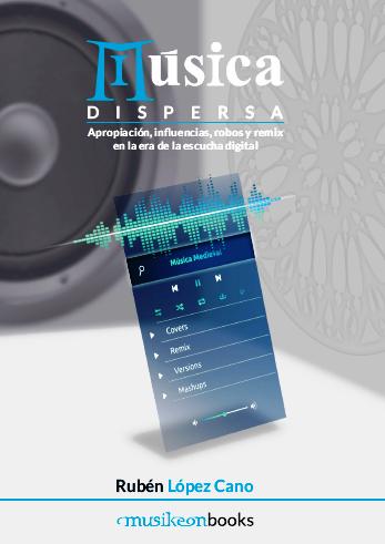 Música Dispersa. Rubén López-Cano