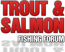 Trout and Salmon Fishing Forum
