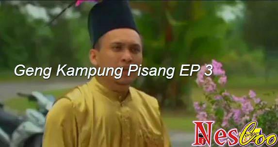 Tonton & Download Geng Kampung Pisang Episode 3