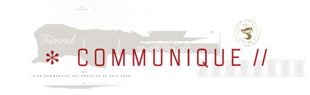 Funnel : Eric Kass - Communique