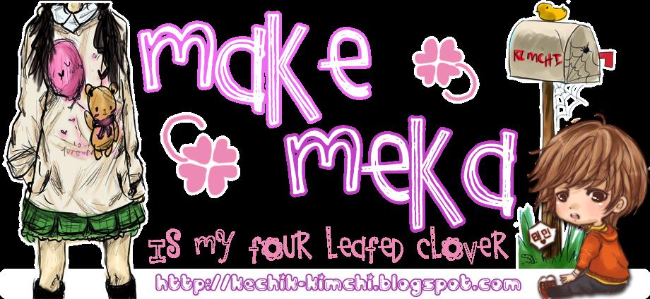 ♥ MaKeMeKa ♥