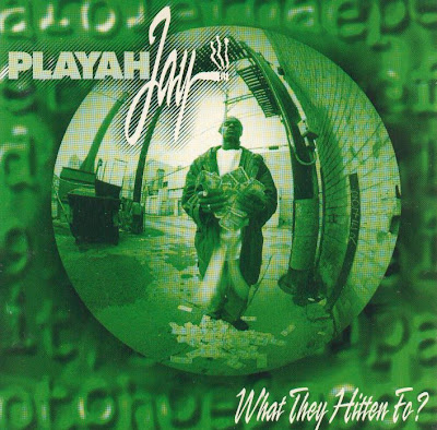 Playah Jay – What They Hitten Fo? (1996) (VBR V0)